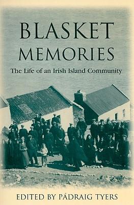 Blasket Memories: The Life of an Irish Island Community
