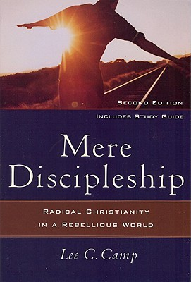 Mere Discipleship by Lee C. Camp