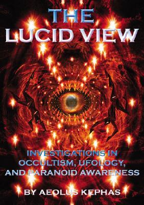 The Lucid View by Aeolus Kephas