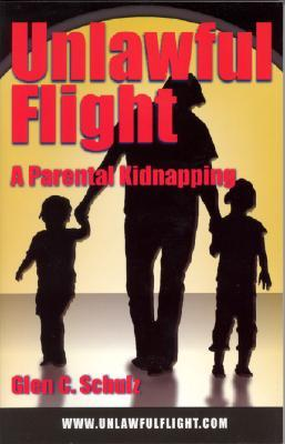 Parental Kidnapping: It's a Crime to Take Your Own Child (PC 278)