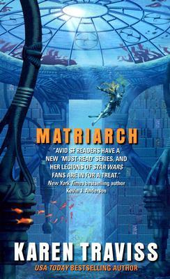 Matriarch by Karen Traviss