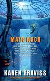 Matriarch (Wess'Har Wars, #4)