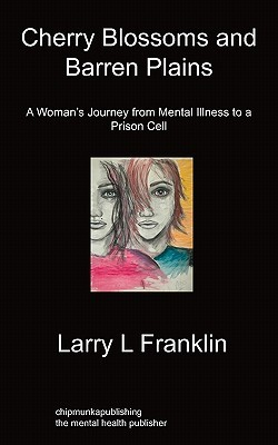 cherry-blossoms-barren-plains-a-woman-s-journey-from-mental-illness-to-a-prison-cell