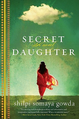 Secret Daughter by Shilpi Somaya Gowda