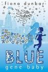 Blue Gene Baby (Silk Sisters, #2)