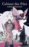 Cabinet Des Fées: A Fairy Tale Journal (Volume 1, Issue 3)