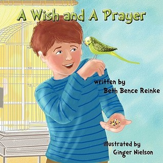 A Wish and a Prayer by Beth Bence Reinke