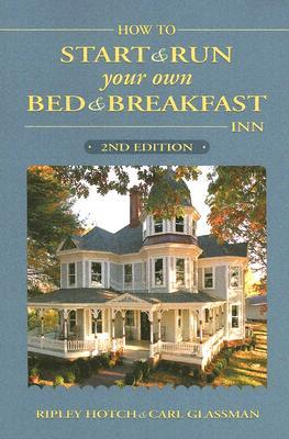 How to Start and Run Your Own Bed & Breakfast Inn
