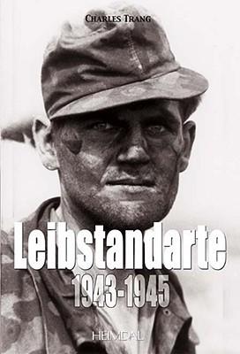 DIE LEIBSTANDART: History of the Guard of Hitler (World War 2)