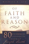 Of Faith and Reason: 80 Evidences Supporting the Prophet Joseph Smith