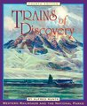 Trains of Discovery: Western Railroads and the National Parks