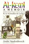 Al-Kemi: Hermetic, Occult, Political, and Private Aspects of R. A. Schwaller de Lubicz