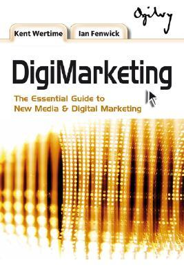 DigiMarketing: The Essential Guide to New Media & Digital Marketing