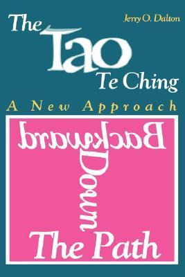 Tao Te Ching: Backwards Down the Path