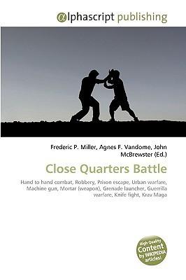 Close Quarters Battle: Hand To Hand Combat, Robbery, Prison Escape, Urban Warfare, Machine Gun, Mortar (Weapon), Grenade Launcher, Guerrilla Warfare, Knife Fight, Krav Maga