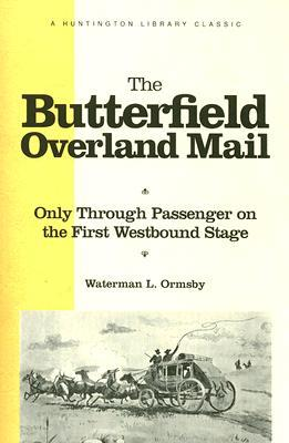 The Butterfield Overland Mail: Only Through Passenger on the First Westbound Stage