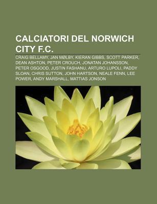 Calciatori del Norwich City F.C.: Craig Bellamy, Jan Molby, Kieran Gibbs, Scott Parker, Dean Ashton, Peter Crouch, Jonatan Johansson
