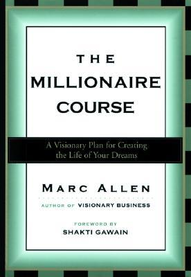 The Millionaire Course by Marc Allen
