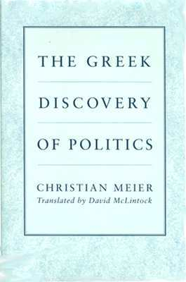 The Greek Discovery of Politics