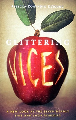Glittering Vices by Rebecca Konyndyk DeYoung