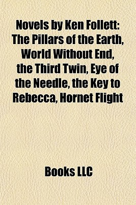 Novels by Ken Follett: The Pillars of the Earth, World Without End, the Third Twin, Eye of the Needle, the Key to Rebecca, Hornet Flight, a Place Called Freedom