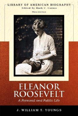 Eleanor Roosevelt: A Personal and Public Life (Library of American Biography Series) (3rd Edition)