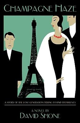 Champagne Haze: Historical Fiction set in 1927 Paris