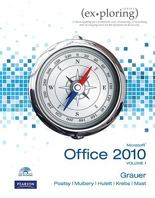 Exploring Microsoft Office 2010: Volume 1 (Book & CD)