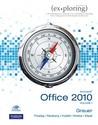 Exploring Microsoft Office 2010: Volume 1