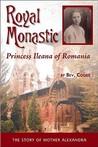 Royal Monastic: Princess Ileana of Romania