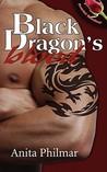 Black Dragon's Blood by Anita Philmar