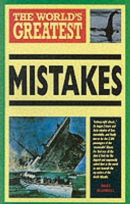 The World's Greatest Mistakes by Nigel Blundell