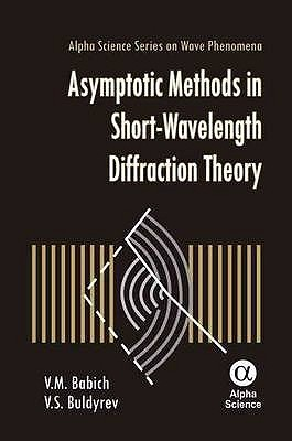 Asymptotic Methods in Short-Wavelength Diffraction Theory