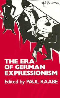 The Era of German Expressionism by Paul Raabe