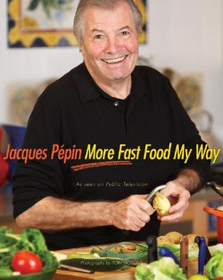 jacques-ppin-more-fast-food-my-way