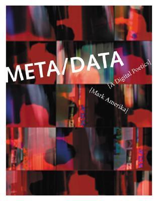 Meta/Data: A Digital Poetics
