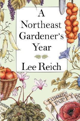 Northeast Gardener's Year by Lee Reich