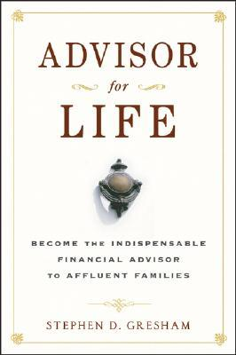 advisor-for-life-become-the-indispensable-financial-advisor-to-affluent-families