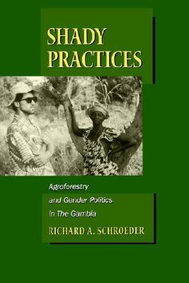 Shady Practices: Agroforestry and Gender Politics in The Gambia
