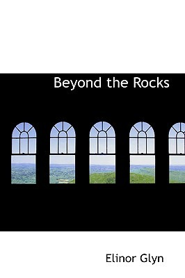 Beyond the Rocks by Elinor Glyn
