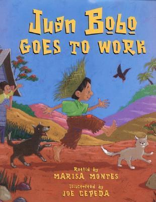 Juan Bobo Goes To Work A Puerto Rican Folk Tale