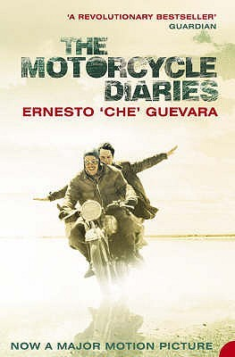 The Motorcycle Diaries by Ernesto Che Guevara
