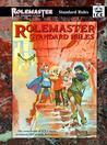 Rolemaster Standard Rules (Rolemaster Standard System, #5500)