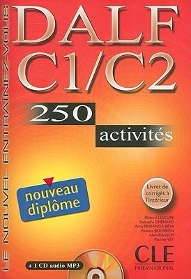 DALF C1/C2 250 ACTIVITES + 1CD AUDIO MP3 NOUVEAU DIPLOME