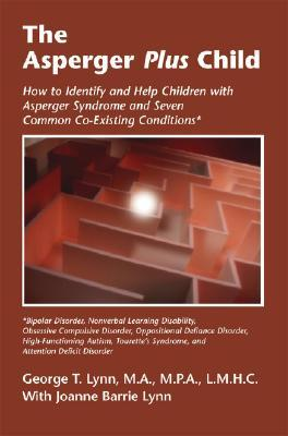 The Asperger Plus Child How To Identify And Help Children With