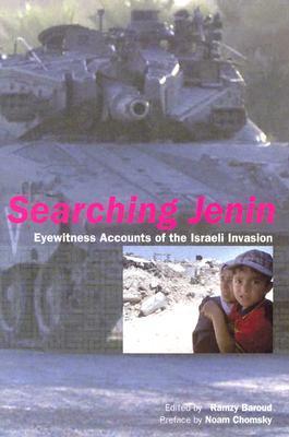 Searching Jenin: Eyewitness Accounts of the Israeli Invasion