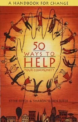 50 Ways to Help Your Community: A Handbook for Change MOBI FB2 978-0385472340 por Steven Fiffer