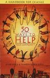 50 Ways to Help Your Community: A Handbook for Change