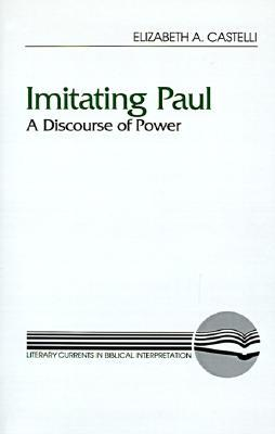 Imitating Paul: A Discourse of Power