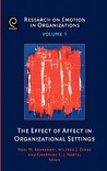 Research on Emotion in Organizations, Volume 1: The Effect of Affect in Organizational Settings